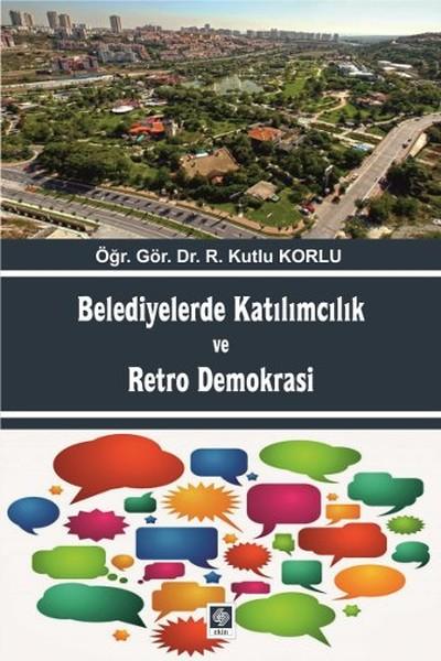 Belediyelerde Katılımcılık ve Retro Demokrasi.pdf