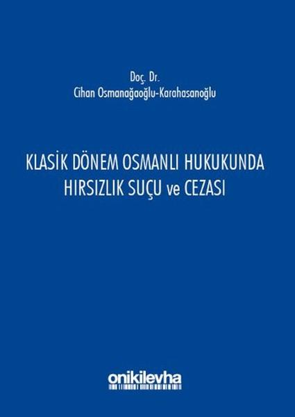 Klasik Dönem Osmanlı Hukukunda Hırsızlık Suçu ve Cezası.pdf