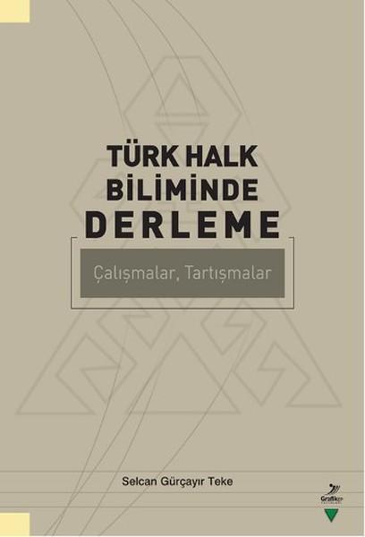 Türk Halk Biliminde Derleme Çalışmalar, Tartışmalar.pdf