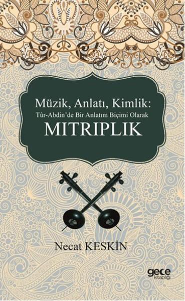 Müzik, Anlatı, Kimlik Tür-Abdinde Bir Anlatım Biçimi Olarak Mıtrıplık.pdf