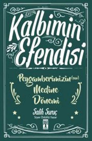 Kalbimin Efendisi - Peygamberimizin Medine Dönemi.pdf