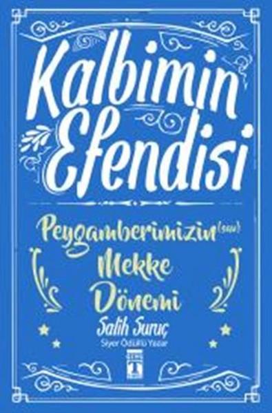 Kalbimin Efendisi - Peygamberimizin Mekke Dönemi.pdf