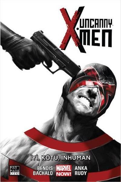 Uncanny X-Men Cilt 3-İyi, Kötü, Inhuman.pdf