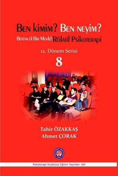 Ben Kimim? Ben Neyim? Bütüncül Bir Model-Rölatif Psikoterapi-12. Dönem Serisi 8.pdf