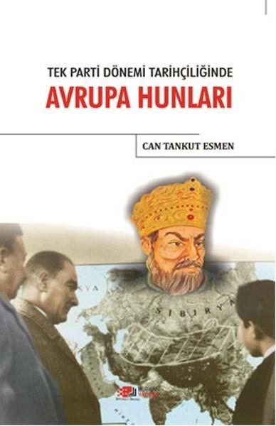 Tek Parti Dönemi Tarihçiliğinde Avrupa Hunları.pdf