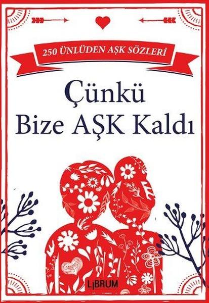 Çünkü Bize Aşk Kaldı.pdf