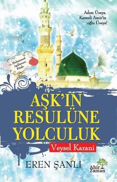 Aşk'ın Resulüne Yolculuk-Veysel Karani.pdf