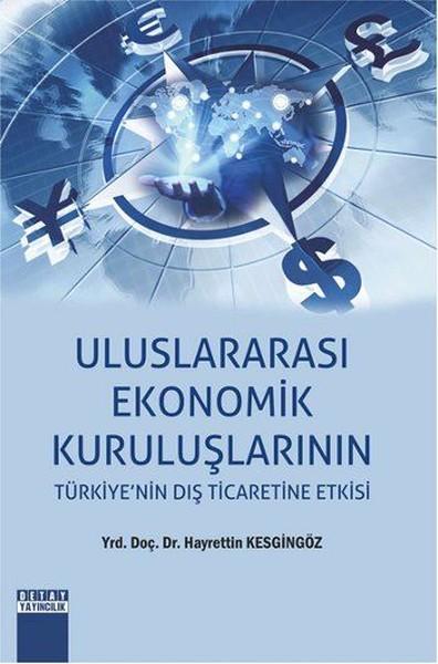 Uluslararası Ekonomik Kuruluşlarının Türkiyenin Dış Ticaretine Etkisi.pdf