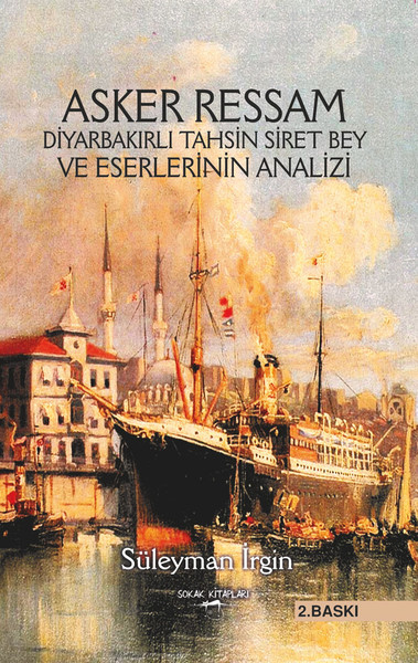 Asker Ressam-Diyarbakırlı Tahsin Siret Bey ve Eserlerinin Analizi.pdf