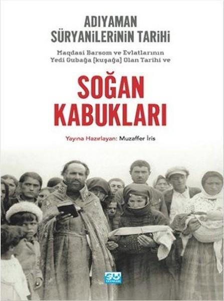 Soğan Kabukları Adıyaman Süryanilerinin Tarihi.pdf