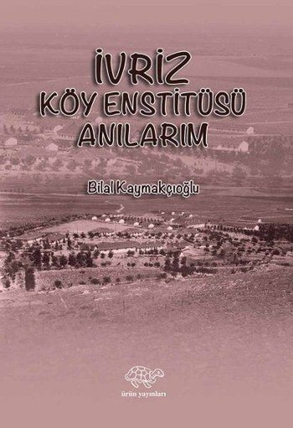 İvriz Köy Enstitüsü Anılarım.pdf