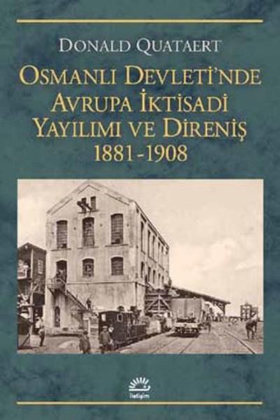 Osmanlı Devletinde Avrupa İktisadi Yayılımı ve Direniş 1881-1908.pdf