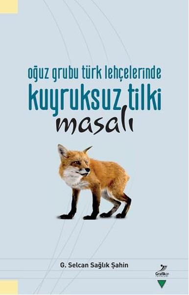 Oğuz Grubu Türk Lehçelerinde Kuyruksuz Tilki Masalı.pdf