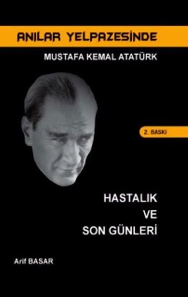 Mustafa Kemal Atatürk Hastalık ve Son Günleri.pdf