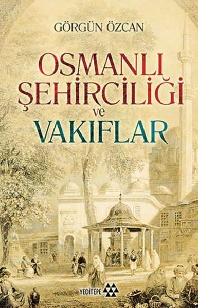 Osmanlı Şehirciliği ve Vakıflar.pdf