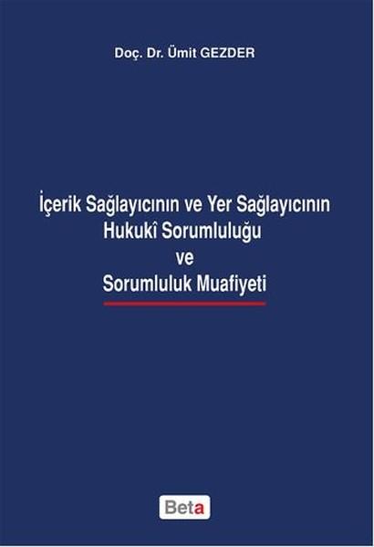 İçerik Sağlayıcının ve Yer Sağlayıcının  Hukuki Sorumluluğu ve Sorumluluk Muafiyeti.pdf