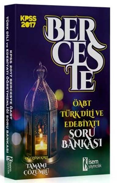 ÖABT Berceste Türk Dili ve Edebiyat Öğretmenliği Tamamı Çözümlü Soru Bankası 2017.pdf