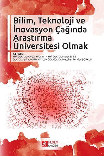 Bilim Teknoloji ve İnovasyon Çağında Araştırma Üniversitesi Olmak.pdf