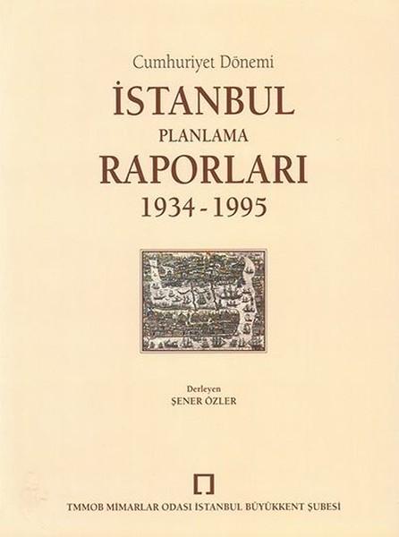 İstanbul Planlama Raporları 1934-1995 Cumhuriyet Dönemi.pdf