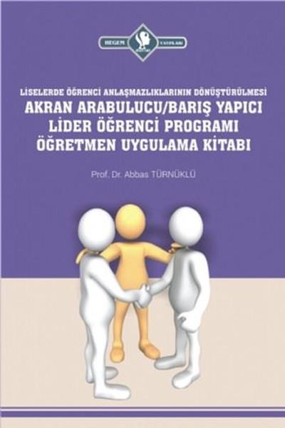 Liselerde-Akran Arabulucu Barış Yapıcı Lider Öğrenci Programı Öğretmen Uygulama Kitabı.pdf