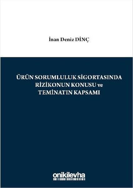Ürün Sorumluluk Sigortasında Rizikonun Konusu ve Teminatın Kapsamı.pdf