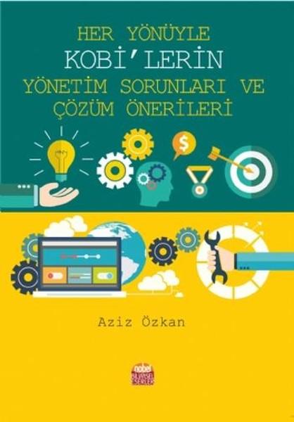 Her Yönüyle KOBİlerin Yönetim Sorunları ve Çözüm Önerileri.pdf