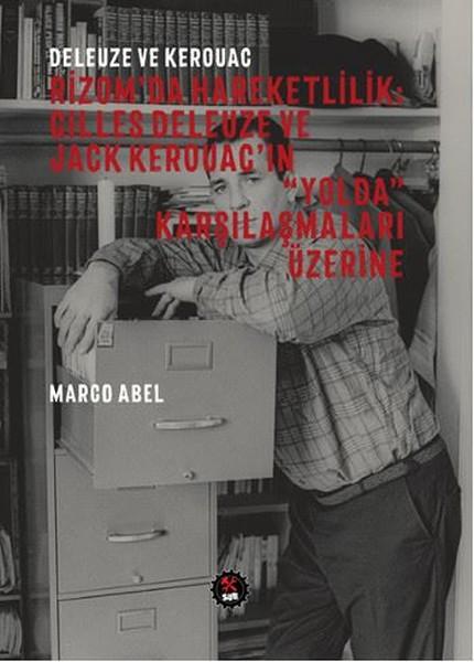 Rizomda Hareketlilik Gilles Deleuze ve Jack Kerouacın Yolda Karşılaşmaları Üzerine.pdf