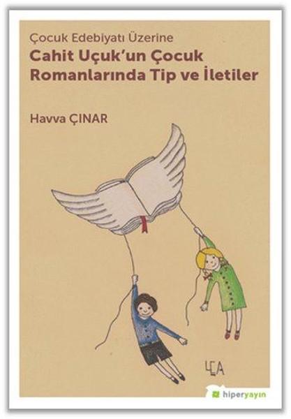 Çocuk Edebiyatı Üzerine Cahit Uçukun Çocuk Romanlarında Tip ve İletiler.pdf