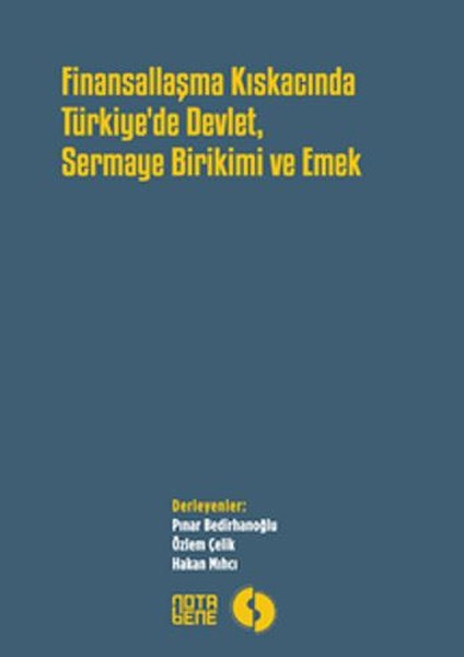 Finansallaşma Kıskacında Türkiyede Devlet, Sermaye Birikimi ve Emek.pdf