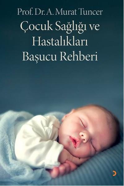 Çocuk Sağlığı ve Hastalıkları Başucu Rehberi.pdf