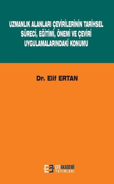 Uzmanlık Alanları Çevirilerinin Tarihsel Süreci Eğitimi Önemi ve Çeviri Uygulamalarındaki Konumu.pdf