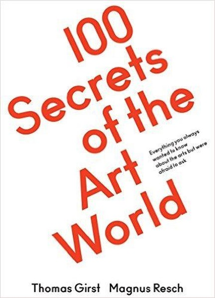 100 Secrets of the Art World: Everything you always wanted to know about the arts but were afraid to.pdf