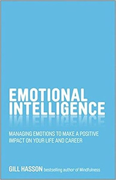Emotional Intelligence: Managing emotions to make a positive impact on your life and career.pdf