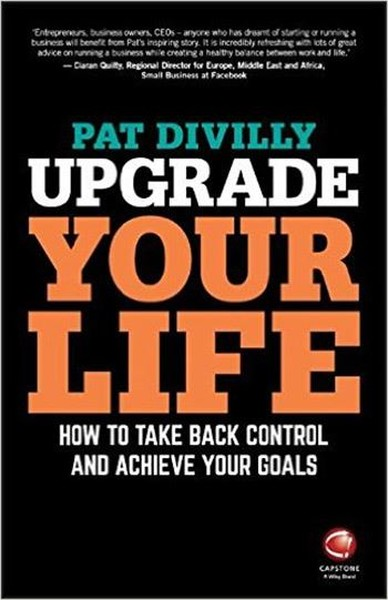 Upgrade Your Life: How to Take Back Control and Achieve Your Goals.pdf