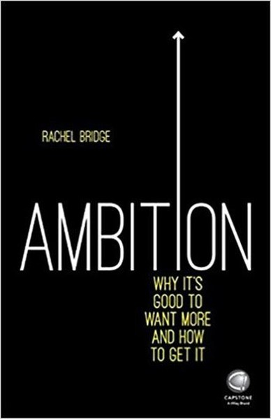 Ambition: Why Its Good to Want More and How to Get It.pdf