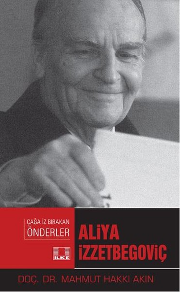 Aliya  İzzetbegoviç-Çağa İz Bırakan Önderler.pdf