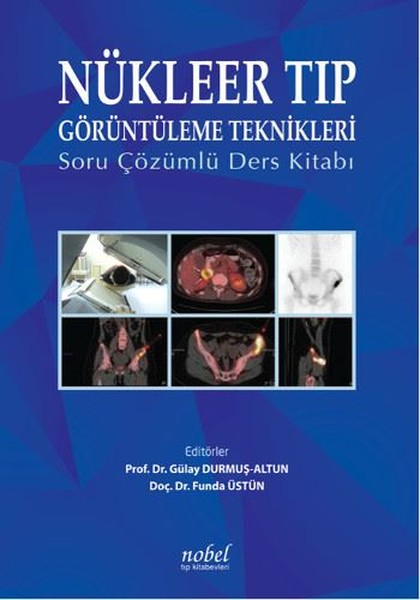 Nükleer Tıp Görüntüleme Teknikleri Soru Çözümlü Ders Kitabı.pdf