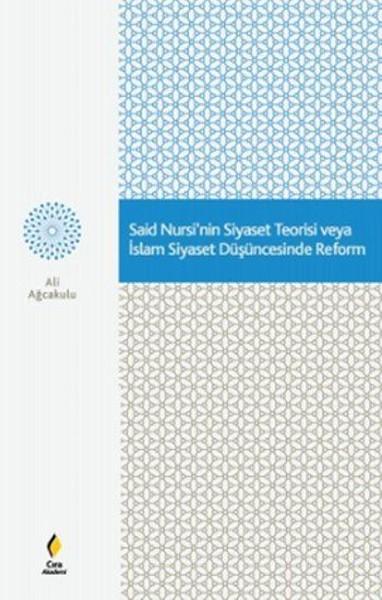 Said Nursi'nin Siyaset Teorisi veya İslam Siyaset Düşüncesinde Reform.pdf