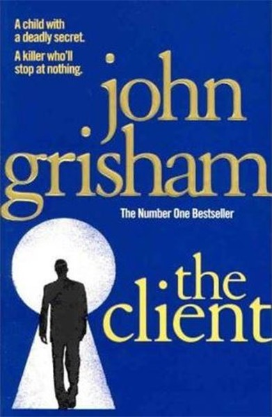 The Client: The blockbuster from the master of the legal thriller.pdf