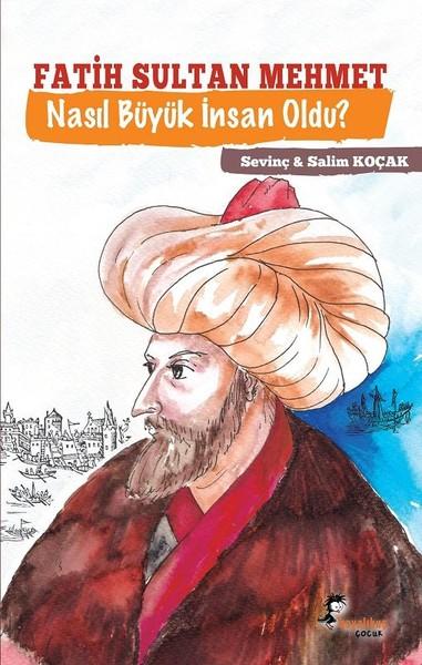 Fatih Sultan Mehmet Nasıl Büyük İnsan Oldu?.pdf