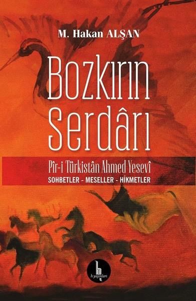 Bozkırın Serdarı Pir-i Türkistan Ahmed Yesevi.pdf