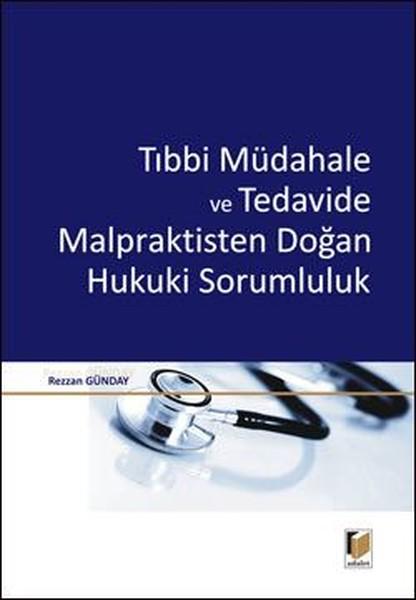 Tıbbi Müdahale ve Tedavide Malpraktisten Doğan Hukuki Sorumluluk.pdf
