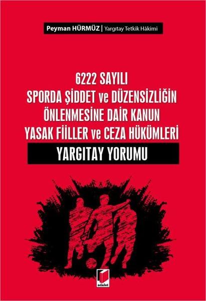 6222 Sayılı Sporda Şiddet ve Düzensizliğin Önlenmesine Dair Kanun Yasak Fiiller ve Ceza Hükümleri Ya.pdf