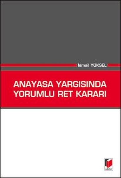 Anayasa Yargısında Yorumlu Ret Kararı.pdf