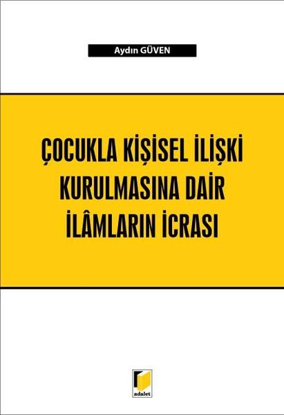 Çocukla Kişisel İlişki Kurulmasına Dair İlamların İcrası.pdf