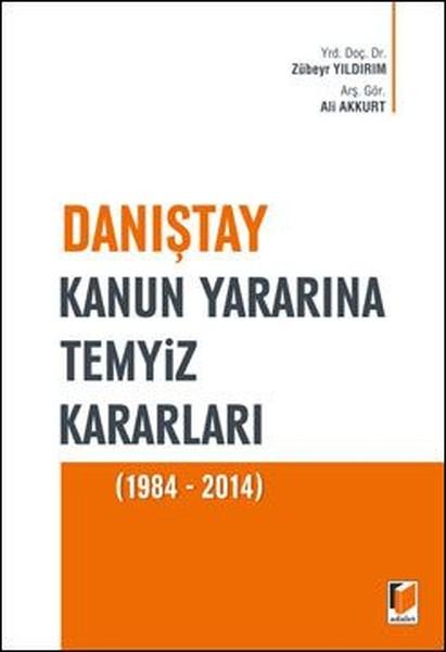 Danıştay Kanun Yararına Temyiz Kararları (1984-2014).pdf