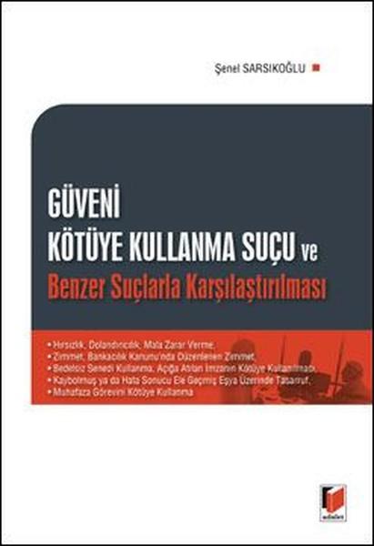 Güveni Kötüye Kullanma Suçu ve Benzer Suçlarla Karşılaştırılması.pdf