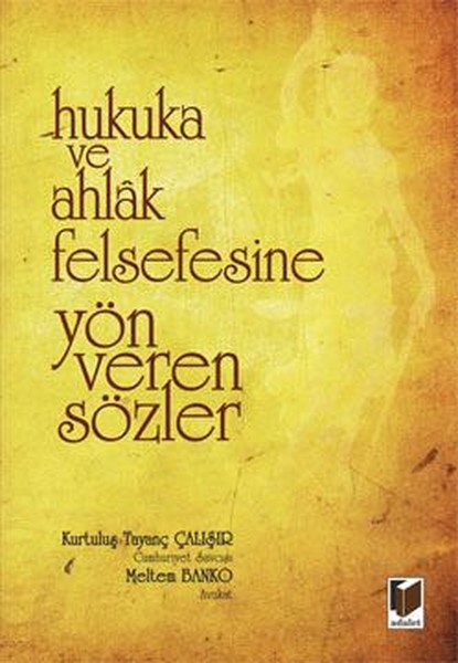 Hukuka ve Ahlak Felsefesine Yön Veren Sözler.pdf