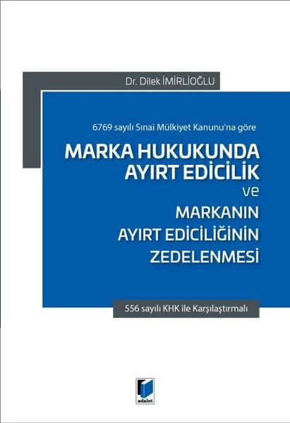 Marka Hukukunda Ayırt Edicilik ve Markanın Ayırt Ediciliğinin Zedelenmesi.pdf
