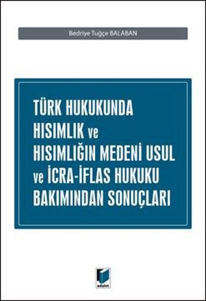 Türk Hukukunda Hısımlık ve Hısımlığın Medeni Usul ve İcra-İflas Hukuku Bakımından Sonuçları.pdf